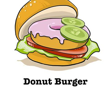 Donut Burger - Delicious Artwork for Food Lovers by gettinitnow