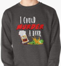 Murder a Beer Pullover