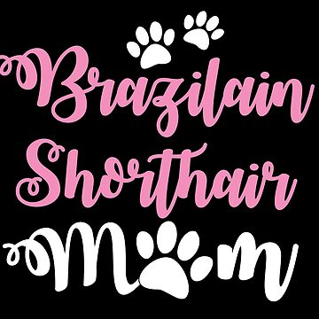 Brazilian shorthair CAT mom mum by jazzydevil