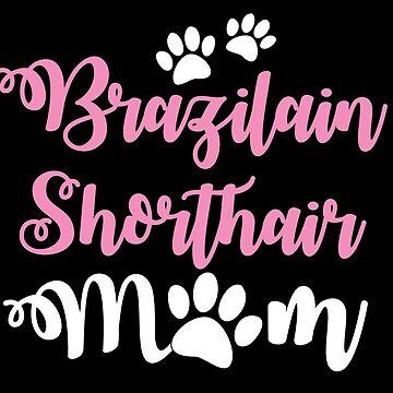 Brazilian shorthair CAT mom mum by jazzydevil