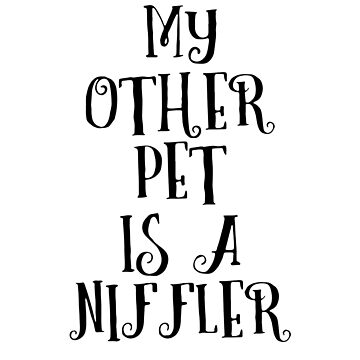 My Other Pet Is A Niffler by dreamhustle