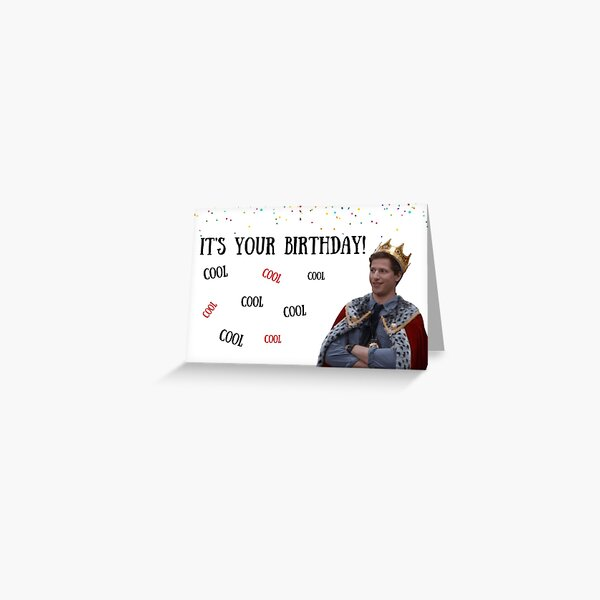 Brooklyn Nine Nine, Andy Samberg birthday card, Cool Cool Cool.. meme greeting cards Greeting Card