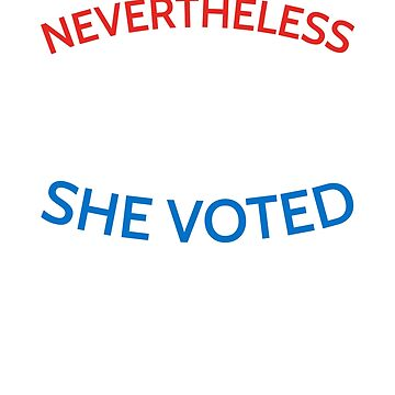 Nevertheless She Voted Midterm Election Feminist Design by cottonklub