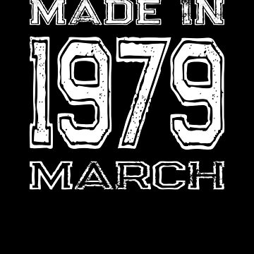 Birthday Celebration Made In March 1979 Birth Year by FairOaksDesigns