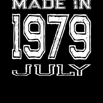 Birthday Celebration Made In July 1979 Birth Year by FairOaksDesigns