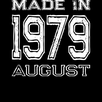 Birthday Celebration Made In August 1979 Birth Year by FairOaksDesigns
