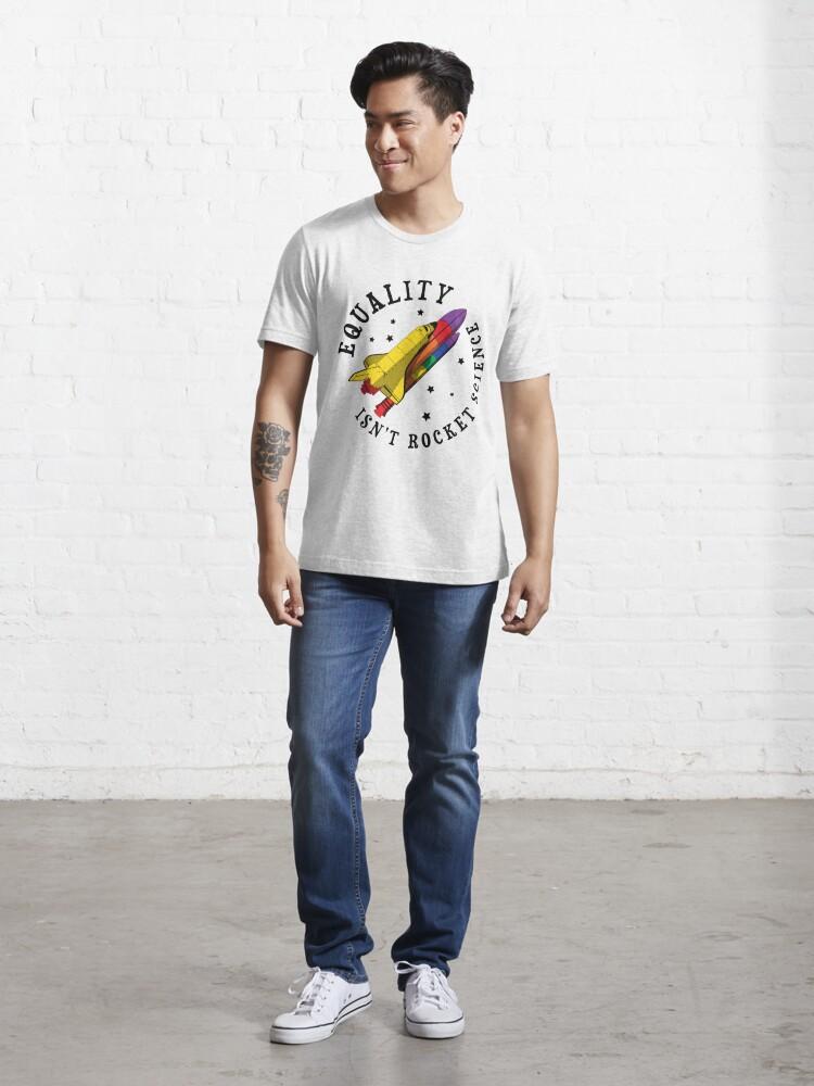 Alternative Ansicht von Equality Isn't Rocket Science - LGBT Pride Month Gift Essential T-Shirt