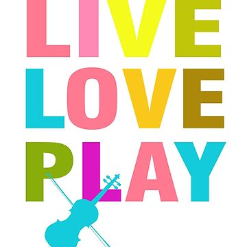 Live Love Play (Violin) by Faba188