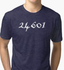 Prisoner 24601 Jean Valjean   Musical Theatre Break A Leg Gifts Tri-blend T-Shirt