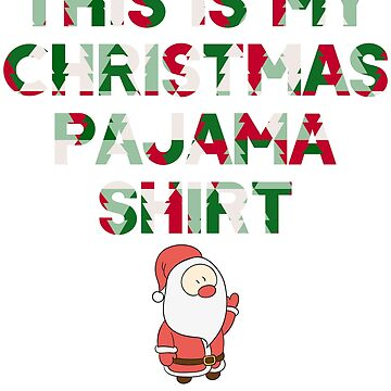This Is My Christmas Pajama Shirt - Xmas Gift Tee by unlockedhtk
