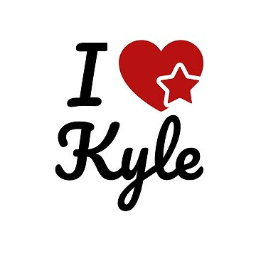 I love Kyle, I heart Kyle Soul-Mate by micha75muc