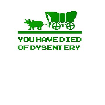 You have died of dysentery by Faba188