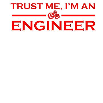 Trust me, I'm an Engineer by Faba188