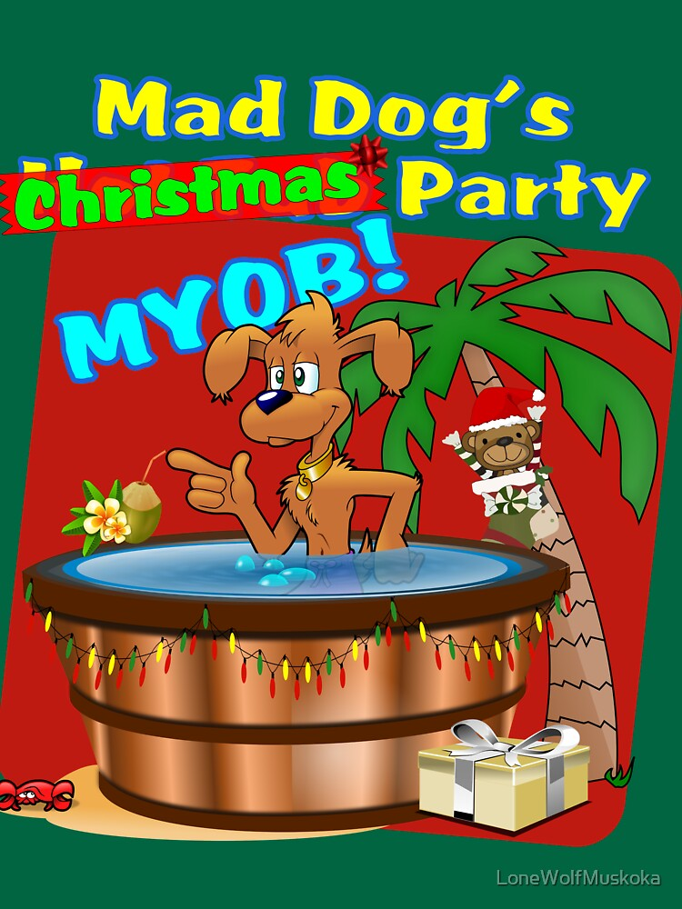Mad Dog's Christmas Party by LoneWolfMuskoka