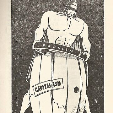 """Fascism is the iron hoop that holds together the collapsing barrel of capitalism."" - Karl Radek, Socialist Labor Party of America, 1964 - Antifascist Propaganda Poster by dru1138"