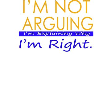 I'm not arguing. I'm just explaining why I'm right by Faba188