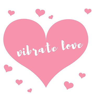 Vibrate Love Hearts - Send Out Loving Vibrations (Design Day 290) by TNTs