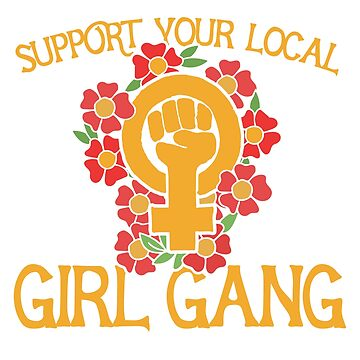 Support your local girl gang by Boogiemonst