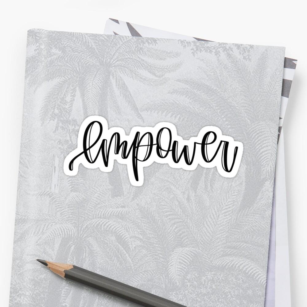 """""""empower"""" sticker by erinslettering"""