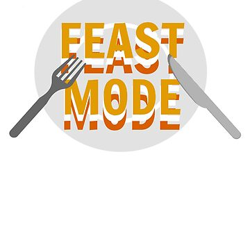 Feast Mode Dinner Plate - Thanksgiving by LouisianaLady