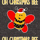 Oh Christmas Bee! by fashprints