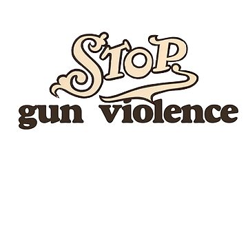 Stop Gun Violence by Boogiemonst