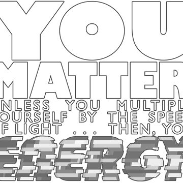 You Matter by Robzilla178