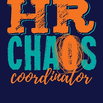 HR Chaos Coordinator Human Resources by jaygo