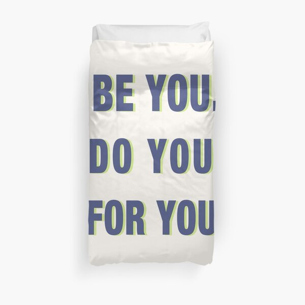 Be You Do You For You  Duvet Cover