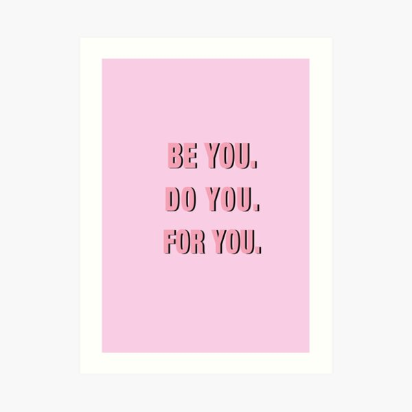 Be You Do You For You PINK Art Print