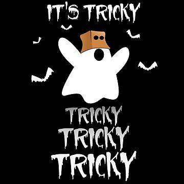 Halloween Ghost T-Shirt It's Tricky Tricky Tricky Tricky Gift Idea by MrTStyle