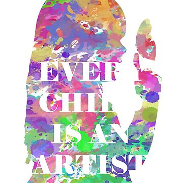 Every Child Is An Artist Shirt & Gift Idea by larry01