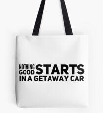 Nothing good starts in a getaway car | Taylor Swift | Getaway Car Tote Bag