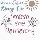 Smash The Patriarchy by thepixelgarden