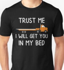 Tow Truck Trust Me I Will Get You In My Bed Unisex T-Shirt