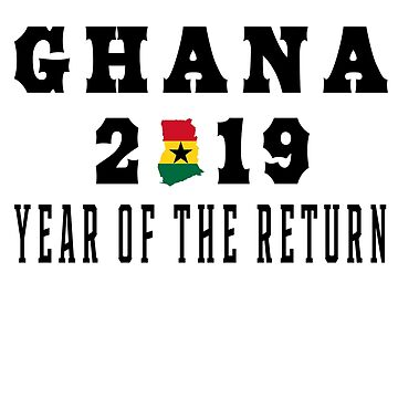 Ghana 2019 Year Of The Return (solid black) by cnkna