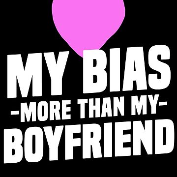 Love My Bias More Than My Boyfriend K-Pop T-Shirt Boy Love by 14thFloor
