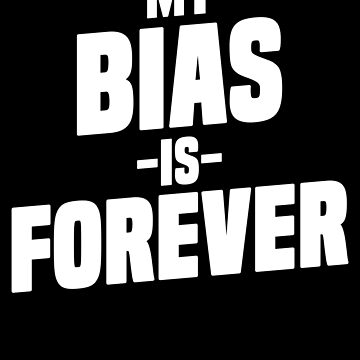 My Bias Is Forever K-Pop T-Shirt Korean Music Boy Band Fan by 14thFloor