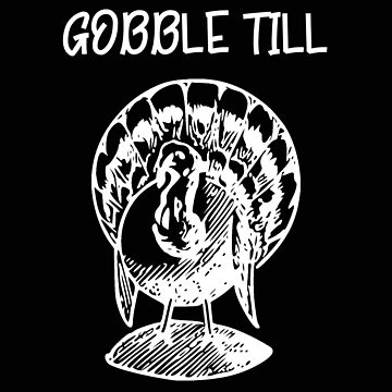 Thanksgiving Gobble Till You Wobble by stacyanne324