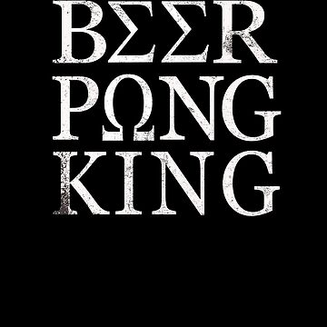 Beer Pong King Funny Drinking Game Guys Coilege Parties by hlcaldwell