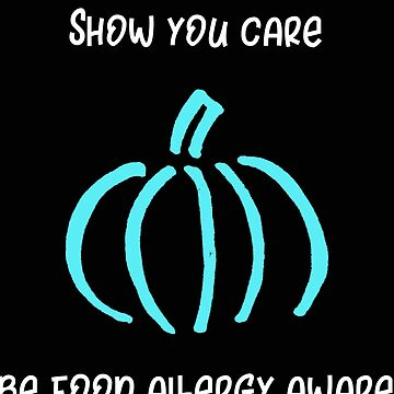 Teal Pumpkin Show You Care Be Food Allergy Aware by stacyanne324