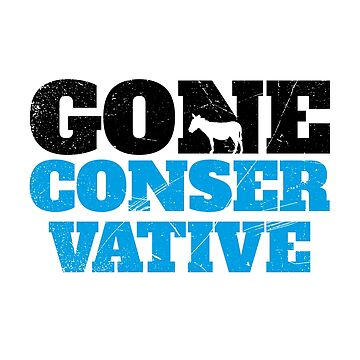 Gone Conservative (v2) by BlueRockDesigns