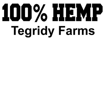 100% Hemp Tegridy Farms Shirt by dgavisuals