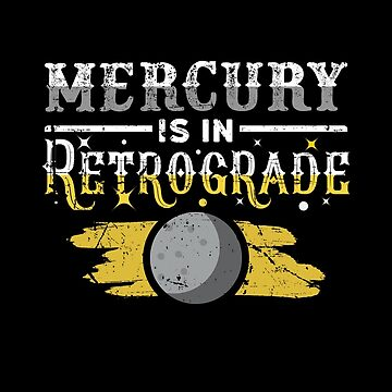 Mercury Is In Retrograde Astrology Gift by highparkoutlet