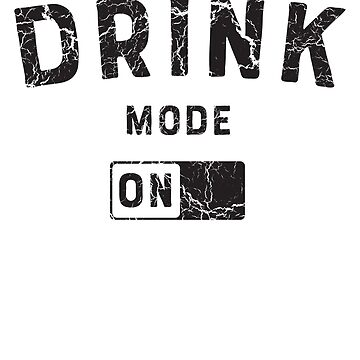 Drink Mode On by keepers