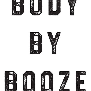Body By Booze by keepers