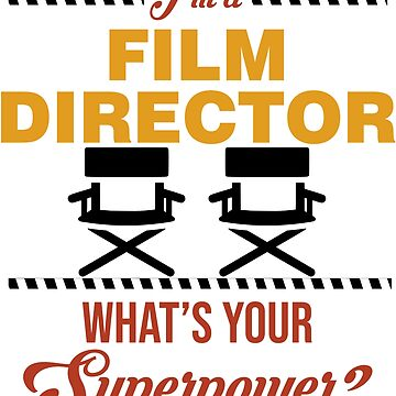 Director - I'm A Film Director. What's Your Superpower? by design2try