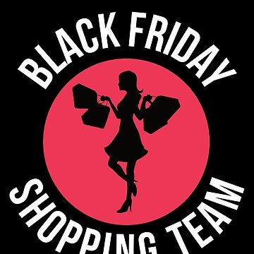 Black Friday Shopping Team Shirt Matching Group Shopping Tee by davdmark