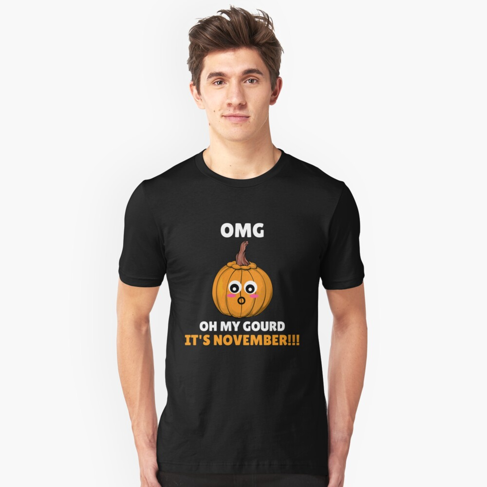 OMG! Oh My Gourd It's November Funny Gourd Pun Unisex T-Shirt Front