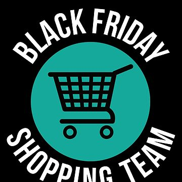 Black Friday Shopping Team Shirt Group Matching Shopping Tee by davdmark